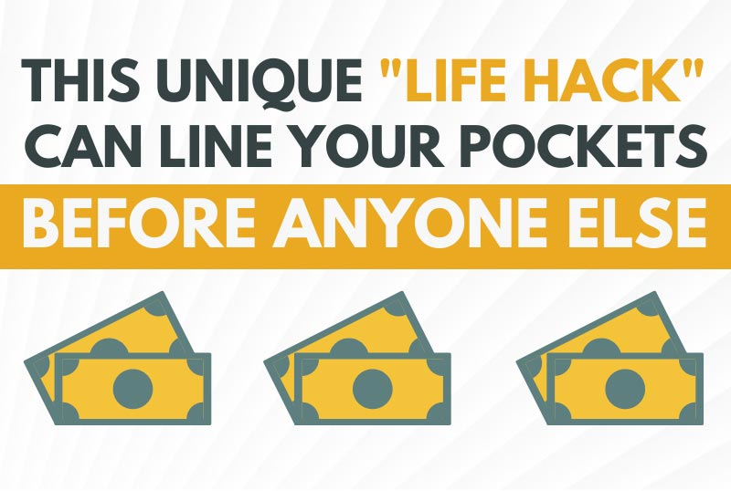 can line your pockets before anyone else